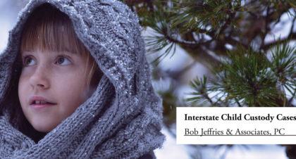 Interstate Child Custody Cases