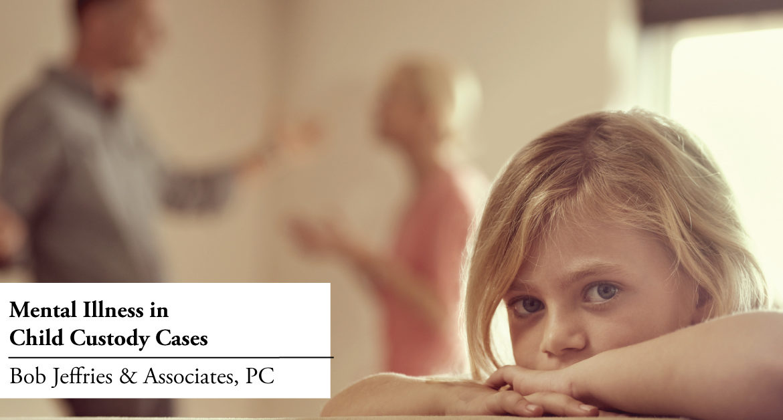 Mental Illness in Child Custody Cases -