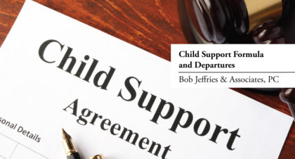 Child Support Formula and Departures